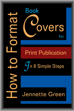 How to Format Book Covers for Print Publishing will teach you to format covers in eight simple steps