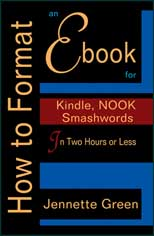 How to Format Ebooks and self publish your ebooks on Kindle and Nook