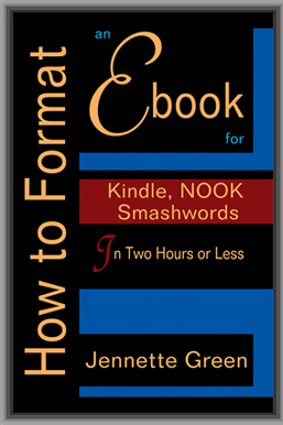 How to Format Ebooks for Kindle, learn how to format a manuscript for ebook publishing for Kindle, Nook, and Smashwords