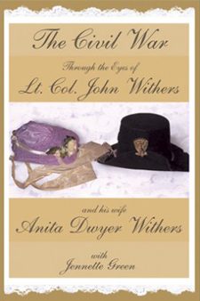 The Civil War Diaries of Lt. Col. John Withers and his wife Anita Dwyer Withers