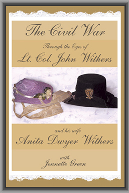 John and Anita Withers Civil War Diaries combines the diaries of a husband and wife during the Civil War; Lt Col John Withers knew Jefferson Davis