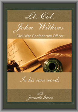 Lt Col John Withers Civil War Confederate Officer Diary is the diary of an officer in the Confederate Army who was closly acquainted with Jefferson Davis