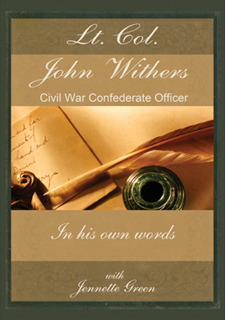 Civil War Diary of Lt. Col. John Withers, Civil War Confederate Officer